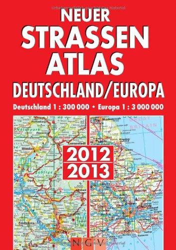 Neuer Straßenatlas Deutschland/Europa 2012/2013: Deutschland 1 : 300 000, Europa 1 : 3 000 000
