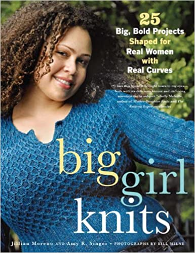 Big Girl Knits 25 Big Bold Projects Shaped For Real Women With