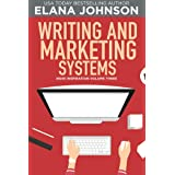 Writing and Marketing Systems (Indie Inspiration for Self-Publishers Book 3)