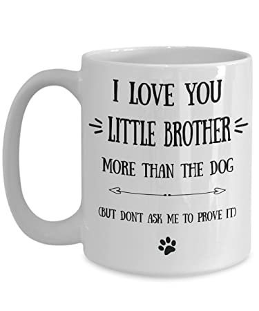 Amazoncom Little Brother Mug I Love You Little Brother More