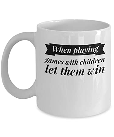 Amazoncom Inspirational Quotes Mug When Playing Games With