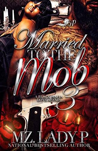 Married to the Mob 3: A Black Mafia Love Affair