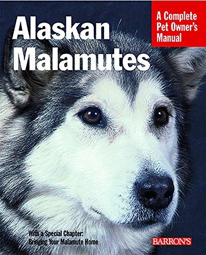 Alaskan Malamutes (Complete Pet Owner's Manual)