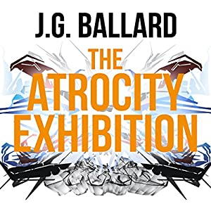 The Atrocity Exhibition Audiobook
