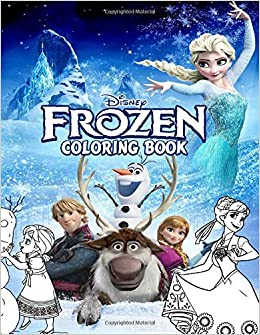 Frozen Coloring Book A Perfect Gift For Kids And Adults Before
