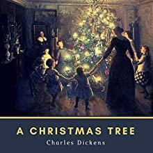A Christmas Tree (Original 1850 Edition): Annotated Audiobook by Charles Dickens Narrated by Ruth Golding