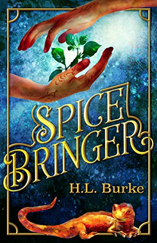 Spice Bringer by [Burke, H. L.]