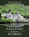Amazing Bedtime Stories, Silver Ann Lee, 1449060943