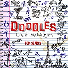 Doodles: Life in the Margins Audiobook by Tom Searcy Narrated by Tom Searcy
