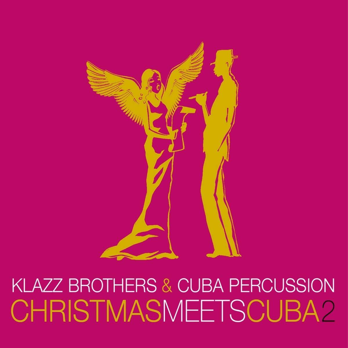 Christmas Meets Cuba 2 von Klazz Brothers,Cuba Percussion