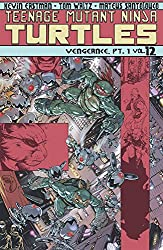 Teenage Mutant Ninja Turtles Volume 12: Vengeance Part 1 (Teenage Mutant Ninja Turtles Ongoing Tp)
