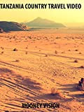 Tanzania Country Travel Video