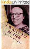 I Want to Be Her: A Memoir