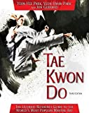 ultimate conditioning mma - Tae Kwon Do: The Ultimate Reference Guide to the World's Most Popular Martial Art, Third Edition