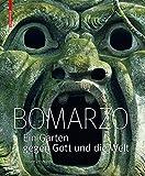 Bomarzo: Ein Garten gegen Gott und die Welt (Edition Angewandte)