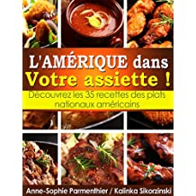 L'AMÉRIQUE dans Votre assiette ! Découvrez les 35 recettes des plats nationaux américains (French Edition)