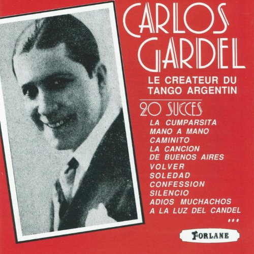 ... Carlos Gardel, le créateur du .