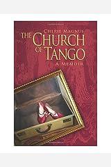 The Church of Tango: a Memoir Kindle Edition