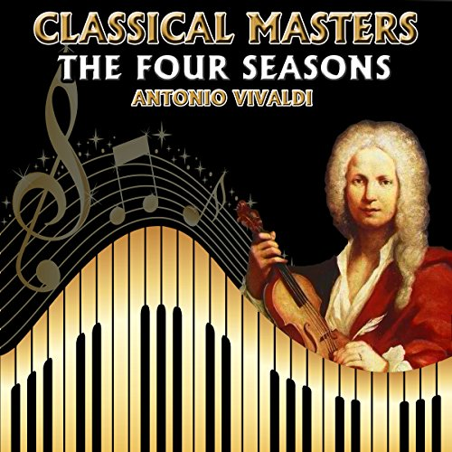 Antonio Vivaldi: Classical Masters. The Four Seasons