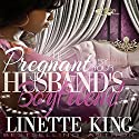 Pregnant by Her Husband's Boyfriend Audiobook by Linette King Narrated by Cee Scott