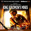 King Solomon's Mines: A Radio Dramatization Radio/TV Program by Sir H. Robert Haggard, J.T. Turner Narrated by Jerry Robbins, J.T. Turner, Hugh Metzler, The Colonial Radio Players