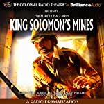 King Solomon's Mines: A Radio Dramatization | Sir H. Robert Haggard,J.T. Turner