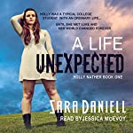 A Life Unexpected: Holly Nather Book One (Holly Nather Series) | Sara Daniell