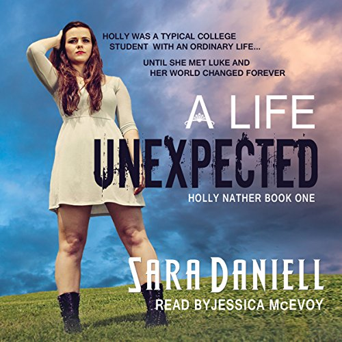 A Life Unexpected: Holly Nather Book One (Holly Nather Series)
