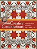 Carol Doak's Creative Combinations w/ CD: Stunning Blocks and Borders from a Single Unit  32 Paper-Pieced Units  8 Quilt Projects [with CD-ROM]