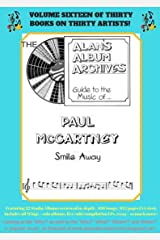 The Alan's Album Archives Guide To The Music Of...Paul McCartney: 'Smile Away' Kindle Edition