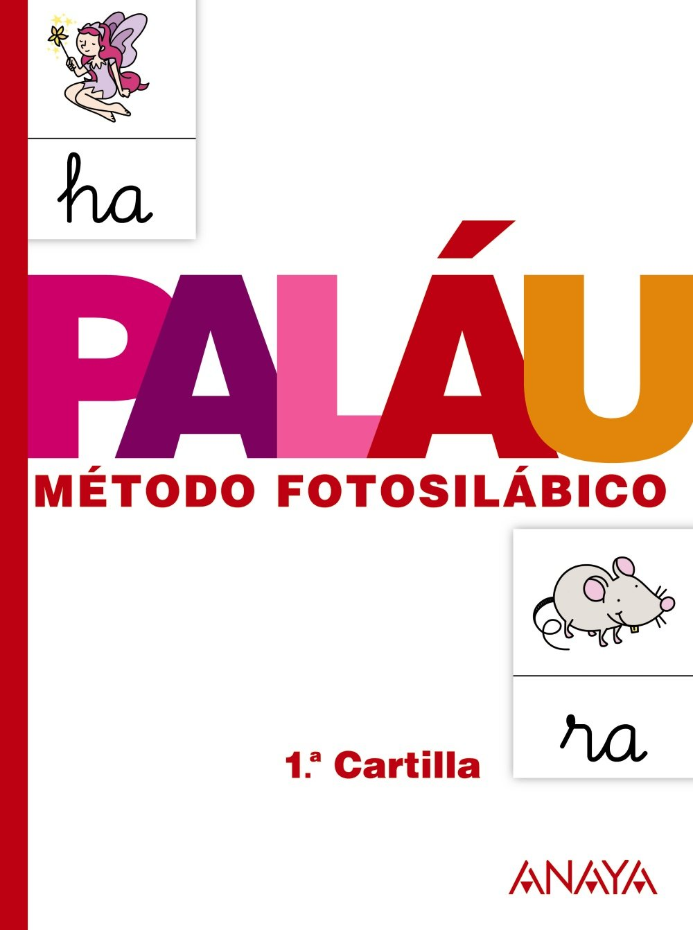 Método fotosilábico: 1.ª Cartilla. - 9788467832303 Tapa blanda – 18 abr 2013 Antonio Paláu Fernández Dolores Osoro Pantiga ANAYA EDUCACIÓN 8467832304