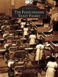 The Fleischmann Yeast Family (Images of America)