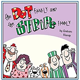 The Dot Family and The Stripe Family by [Harrop, Graham]