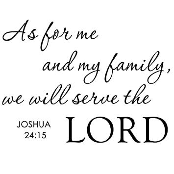 9714c4fae64 Amazon.com   As for Me And My Family We Will Serve the Lord - Inspirational  Home Religious God Bible Vinyl Quote Art Wall Decal Sticker by Hiweike    Baby