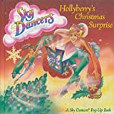 Hollyberry's Christmas Surprise (A Sky Dancers Pop-Up Book)