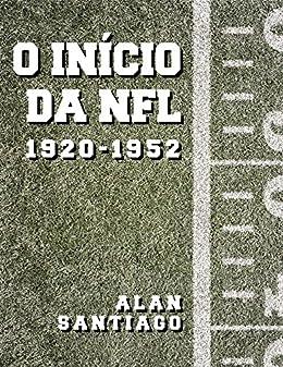 Amazon.com  O Início da NFL  1920-1952 (Portuguese Edition) eBook ... c72f7aba76f