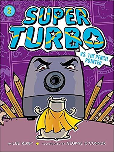 Super Turbo vs. the Pencil Pointer: Amazon.es: Lee Kirby, George OConnor: Libros en idiomas extranjeros