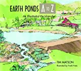 Earth Ponds A to Z, Tim Matson, 0881504947