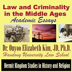 Law and Criminality in the Middle Ages