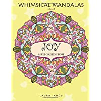 Joy Adult Coloring Book Whimsical Mandalas: A Cheerful Coloring Book for Grown Ups Featuring Fanciful Patterns and Cutesy Faces to Help You Relax and De-stress: 2