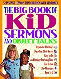 img - for The Big Book of Kid Sermons and Object Talks: 52 Instant Lessons That Children Will Remember (Big Books) book / textbook / text book