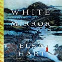 The White Mirror: A Mystery Audiobook by Elsa Hart Narrated by David Shih
