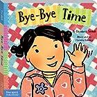 Bye-Bye Time (Toddler Tools) (Toddler Tools®)