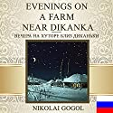 Evenings on a Farm Near Dikanka [Russian Edition] Audiobook by Nikolai Gogol Narrated by Vyacheslav Gerasimov