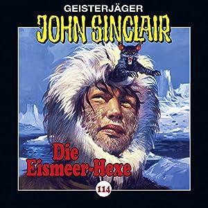 Die Eismeer-Hexe (John Sinclair 114) Hörspiel