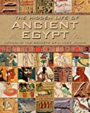 The Hidden Life of Ancient Egypt: Decoding the Secrets of a Lost World by Clare Gibson (2009-10-08)