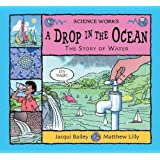 A Drop in the Ocean: The Story of Water (Science Works)