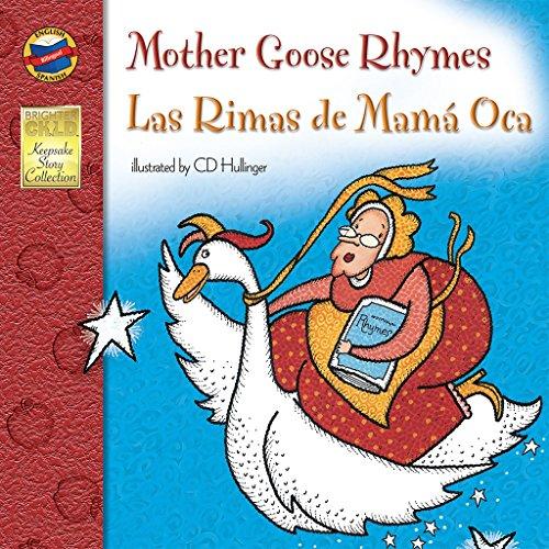 Mother Goose Rhymes: Las Rimas de Mama Oca - Bilingual English and Spanish Children's Book Keepsake Stories, Pre K - 3