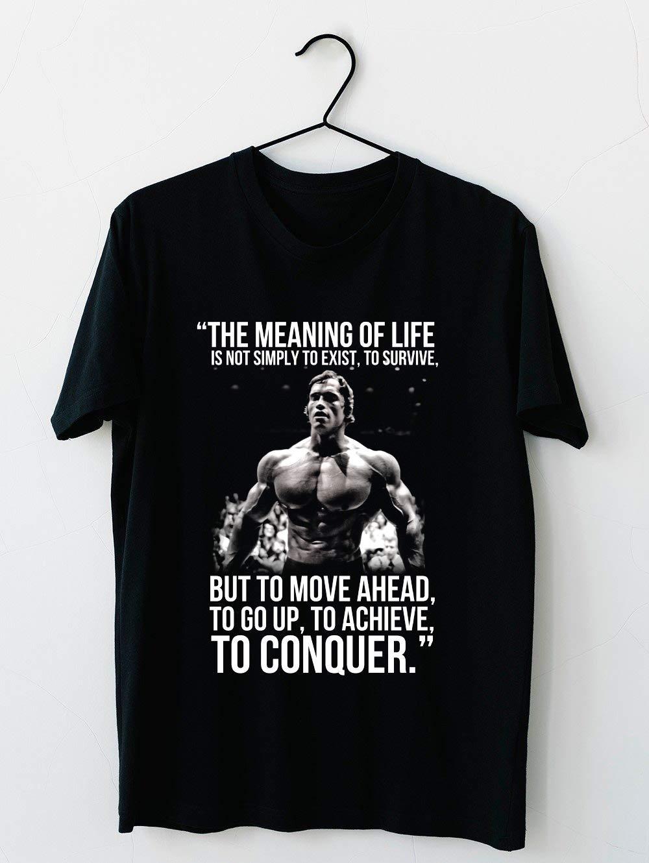 Arnold Schwarzenegger Arnie Conquer Quote 69 T Shirt For Unisex