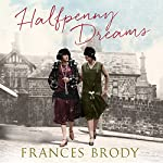 Halfpenny Dreams | Frances Brody